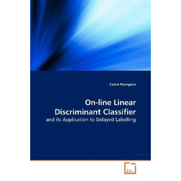 Plumpton, Catrin On-line Linear Discriminant Classifier - and its Application to Delayed Labelling