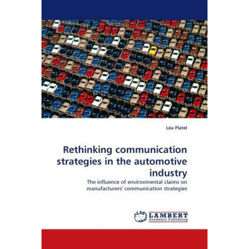 Platel, Léa Rethinking communication strategies in the automotive industry - The influence of environmental claims on manufacturers' communication strategies