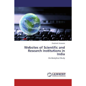 Sonwane, Shashank Websites of Scientific and Research Institutions in India - An Analytical Study