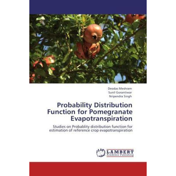 Meshram, Deodas Probability Distribution Function for Pomegranate Evapotranspiration - Studies on Probablity distribution function for estimation of reference crop evapotranspiration