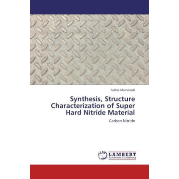 Mamdouh, Fathia Synthesis, Structure Characterization of Super Hard Nitride Material - Carbon Nitride