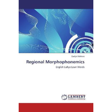 Mahero, Evelyn Regional Morphophonemics - English Luhya Loan Words