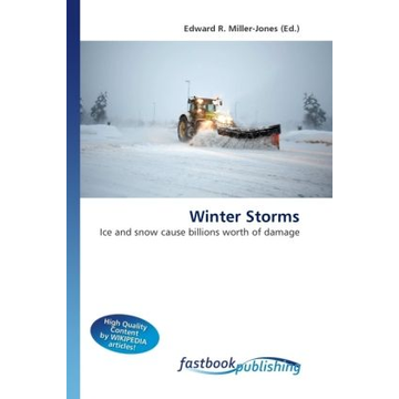 Miller-Jones, Edward R. Winter Storms - Ice and snow cause billions worth of damage