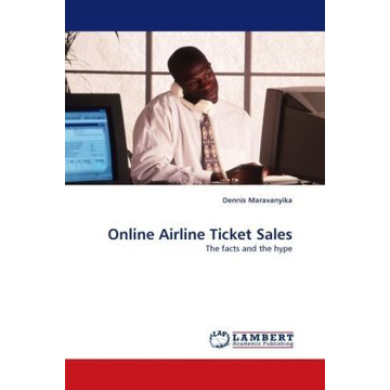 Maravanyika, Dennis Online Airline Ticket Sales - The facts and the hype