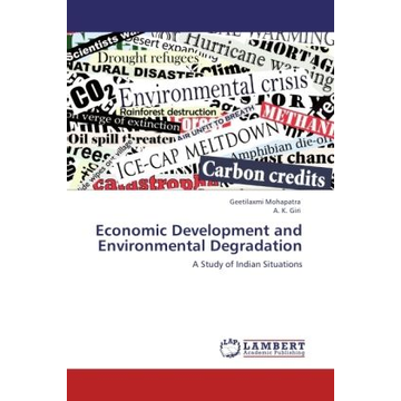 Mohapatra, Geetilaxmi Economic Development and Environmental Degradation - A Study of Indian Situations