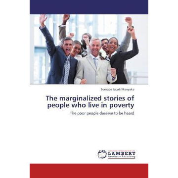 Manyaka, Semape Jacob The marginalized stories of people who live in poverty - The poor people deserve to be heard