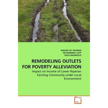 Rehman, Waqar-Ur REMODELING OUTLETS FOR POVERTY ALLEVIATION - Impact on Income of Lower Riparian Farming Community under Local Environment