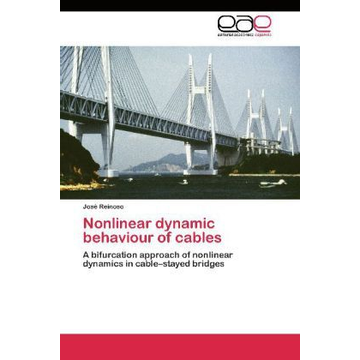 Reinoso, José Nonlinear dynamic behaviour of cables - A bifurcation approach of nonlinear dynamics in cable stayed bridges