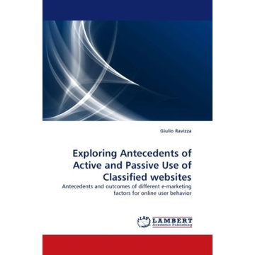 Ravizza, Giulio Exploring Antecedents of Active and Passive Use of Classified websites - Antecedents and outcomes of different e-marketing factors for online user behavior