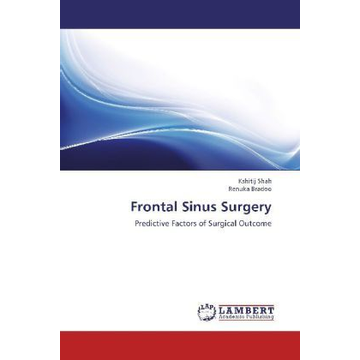 Shah, Kshitij Frontal Sinus Surgery - Predictive Factors of Surgical Outcome