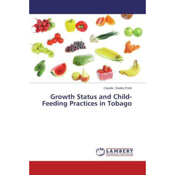 Sealey-Potts, Claudia Growth Status and Child-Feeding Practices in Tobago