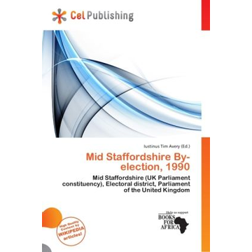Alphascript Publishing Mid Staffordshire By-election, 1990 - Mid Staffordshire (UK Parliament constituency), Electoral district, Parliament of the United Kingdom