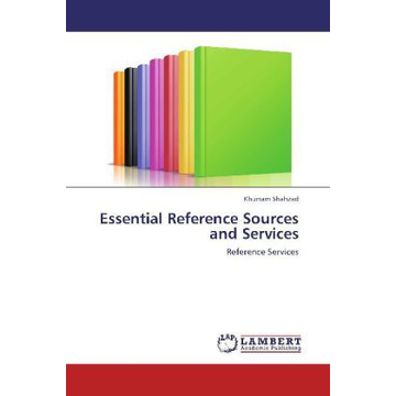 Shahzad, Khurram Essential Reference Sources and Services - Reference Services