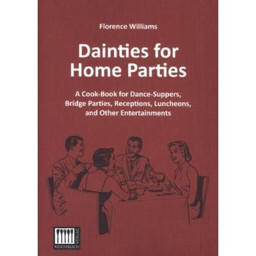 Williams, Florence Dainties for Home Parties