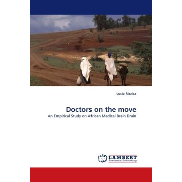 Rizzica, Lucia Doctors on the move - An Empirical Study on African Medical Brain Drain