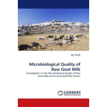 Taufik, Epi Microbiological Quality of Raw Goat Milk - Investigation on The Microbiological Quality of Raw Goat Milk and Its Associated Risk Factors