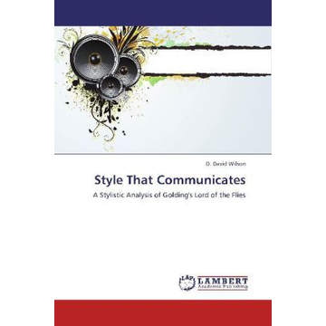 Wilson, D. David Style That Communicates - A Stylistic Analysis of Golding's Lord of the Flies