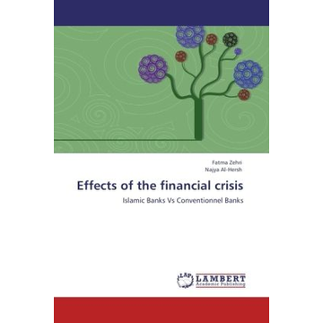 Zehri, Fatma Effects of the financial crisis - Islamic Banks Vs Conventionnel Banks