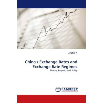 Yi, Jingtao China's Exchange Rates and Exchange Rate Regimes - Theory, Empirics and Policy