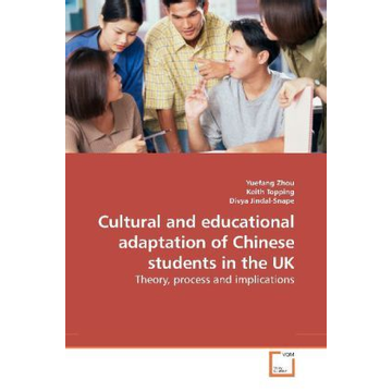 Zhou, Yuefang Cultural and educational adaptation of Chinese students in the UK - Theory, process and implications