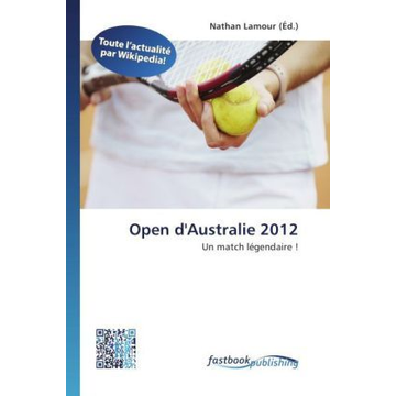FastBook Publishing Open d'Australie 2012 - Un match légendaire !
