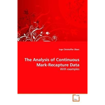 Olsen, Inge Christoffer The Analysis of Continuous Mark-Recapture Data - With examples