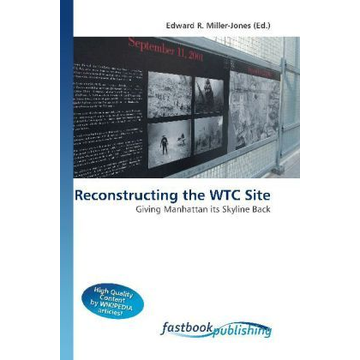 FastBook Publishing Reconstructing the WTC Site - Giving Manhattan its Skyline Back