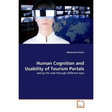 Omran, Mohamed Human Cognition and Usability of Tourism Portals - seeing the web through different eyes