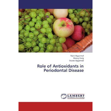 Aggarwal, Rajni Role of Antioxidants in Periodontal Disease