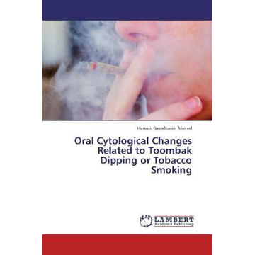 Ahmed, Hussain Gadelkarim Oral Cytological Changes Related to Toombak Dipping or Tobacco Smoking