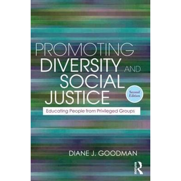 Goodman, Diane J. (consultant, USA) Promoting Diversity and Social Justice