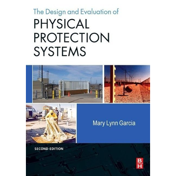 Garcia, Mary Lynn Design and Evaluation of Physical Protection Systems