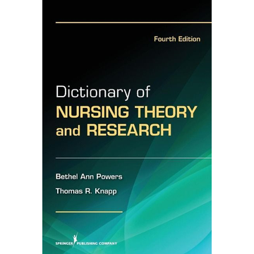 Powers, Bethel Ann Dictionary of Nursing Theory and Research