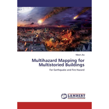 Jha, Nilesh Multihazard Mapping for Multistoried Buildings