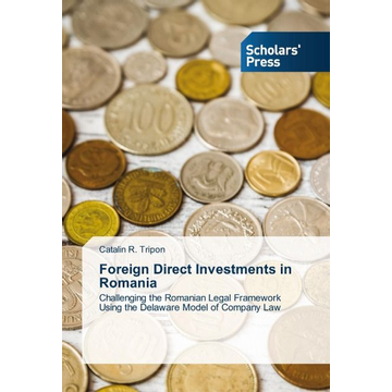 Tripon, Catalin R. Foreign Direct Investments in Romania