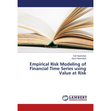 Nyamekye, Kofi Empirical Risk Modeling of Financial Time Series using Value at Risk