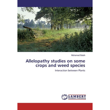 Balah, Mohamed Allelopathy studies on some crops and weed species