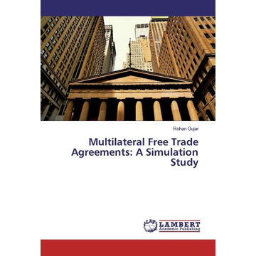 Gujar, Rohan Multilateral Free Trade Agreements: A Simulation Study