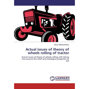Makharoblidze, Revaz Actual issues of theory of wheels rolling of tractor