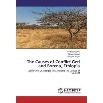 Ayalew, Tesfaye The Causes of Conflict Geri and Borena, Ethiopia