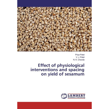Patel, Priya Effect of physiological interventions and spacing on yield of sesamum
