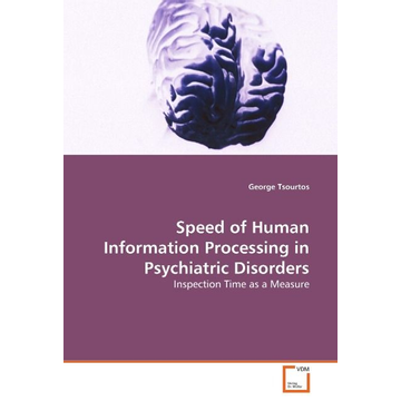 Tsourtos, George Speed of Human Information Processing in Psychiatric Disorders