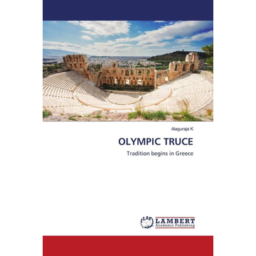 K, Alaguraja OLYMPIC TRUCE - Tradition begins in Greece