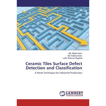 Islam, Md. Maidul Ceramic Tiles Surface Defect Detection and Classification