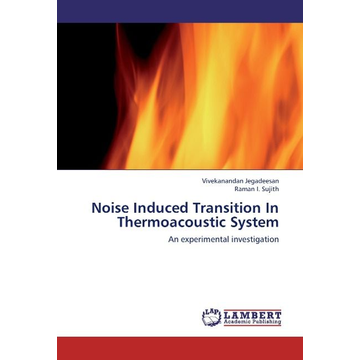 Jegadeesan, Vivekanandan Noise Induced Transition In Thermoacoustic System