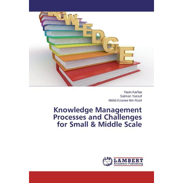 Karfaa, Yasin Knowledge Management Processes and Challenges for Small & Middle Scale