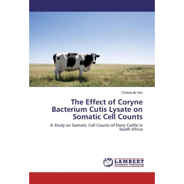 de Vos, Christa The Effect of Coryne Bacterium Cutis Lysate on Somatic Cell Counts