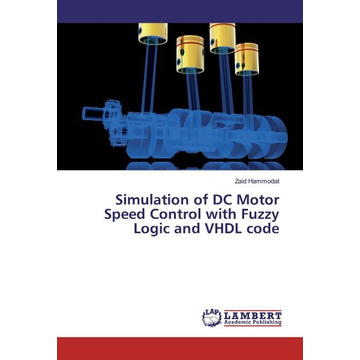 Hammodat, Zaid Simulation of DC Motor Speed Control with Fuzzy Logic and VHDL code