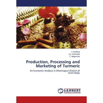 Karthick, V. Production, Processing and Marketing of Turmeric