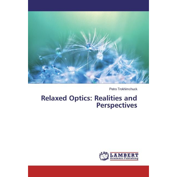 Trokhimchuck, Petro Relaxed Optics: Realities and Perspectives